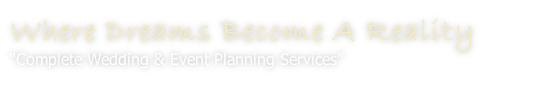 Where Dreams Become A Reality